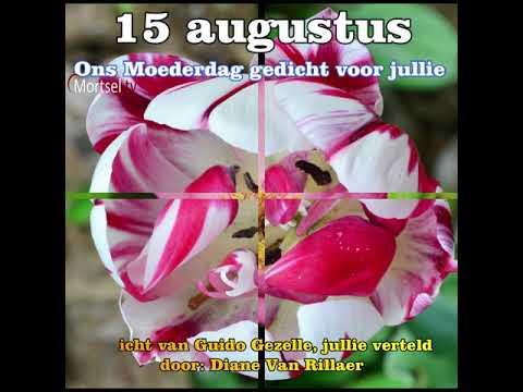 15 Augustus Ons Ingesproken Moederdag Gedicht Voor Jullie
