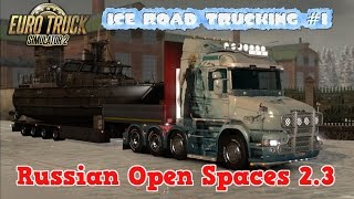 ETS2 Russian Open Spaces 2.3 Ice Road Trucking #1