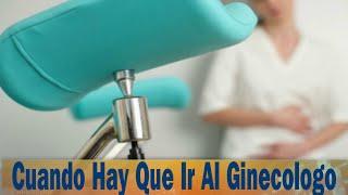 Cuando Hay Que Ir Al Ginecologo: Señales Para Saber Cuando Hay Que Ir Al Ginecologo