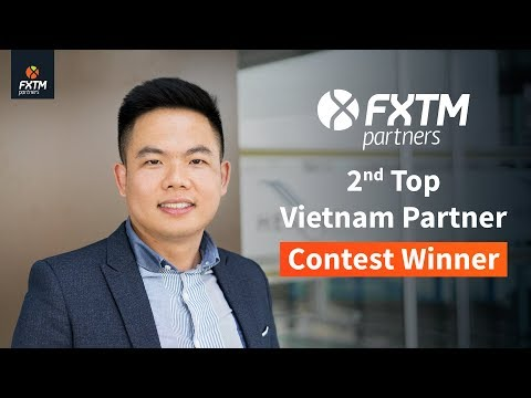 Meet Mr  Pham Hong Thai - Winner of the FXTMPartners' 2nd