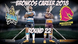 Broncos Career 2018 - Rugby League Live 4 (Round 22)