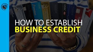 7 Reasons You Should Establish Business Credit and 7 Ways to Do It