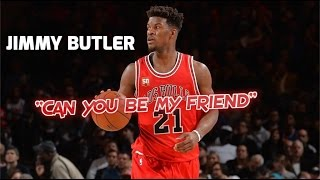 """Jimmy Butler Mix """"Can you be my friend"""""""