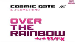 Cosmic Gate & J Something - Over The Rainbow (W&W Remix)