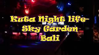 NIGHT LIFE @ SKY GARDEN BAR || KUTA BALI