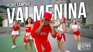 Baixar Vai menina - Pedro Sampaio (COREOGRAFIA) Cleiton Oliveira / IG: @CLEITONRIOSWAG