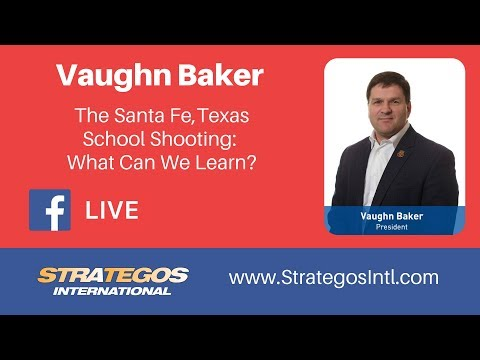 Security Week: The Santa Fe, Texas, Shooting – What Can We Learn?