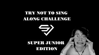 TRY NOT TO SING ALONG CHALLENGE / SUPER JUNIOR