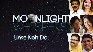 Unse Keh Do | Moonlight Whispers | Lyrical Video