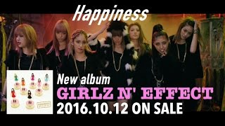Happiness / 2016.10.12 ON SALE「GIRLZ N' EFFECT」Product Introduction