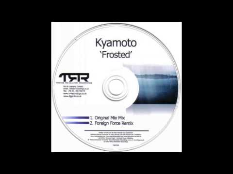 Kyamoto - Frosted (Foreign Force Remix)