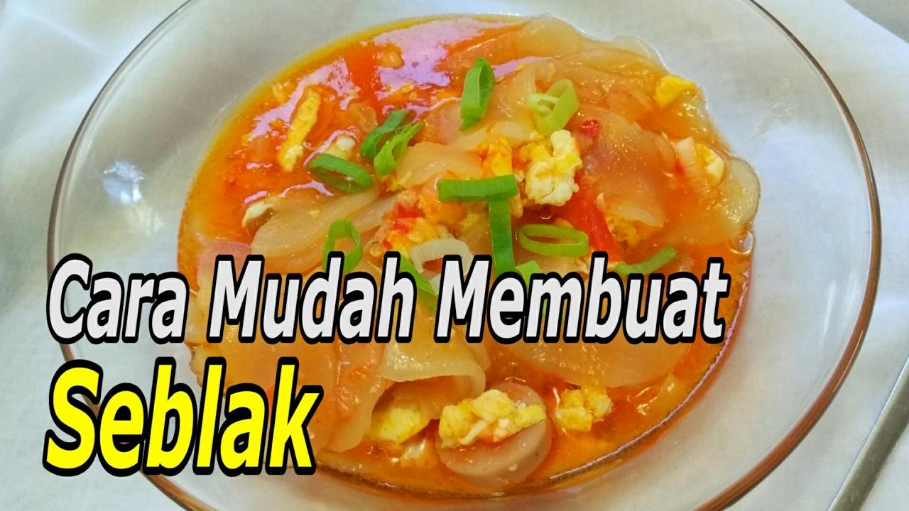 Resep Seblak Cara Mudah Membuat Makanan Popular Indonesia Youtube