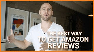 The BEST Way To Get Amazon Reviews (Honest & 100% Amazon Compliant)