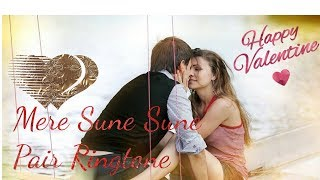 Romantic Ringtone - Mere Sune Sune Pair | Love Ringtone | Sad Ringtone | Mobile Ringtone 2019