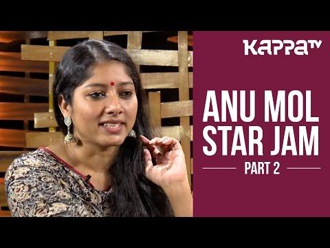 Anu Mol - Star Jam (Part 2) - Kappa TV