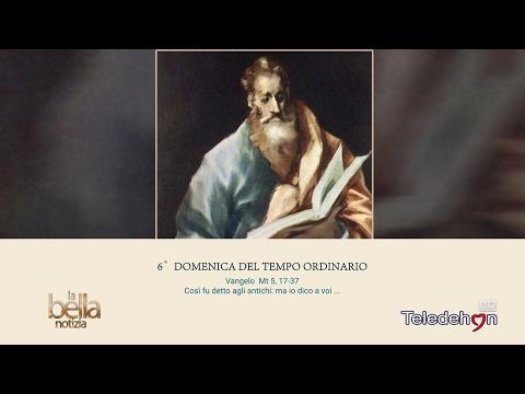 LA BELLA NOTIZIA - 6a DOMENICA TEMPO ORDINARIO - ANNO A