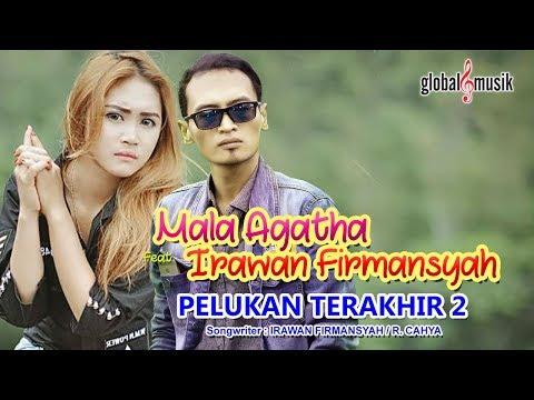 Download Mala Agatha & Irawan Firmansyah - Pelukan Terakhir 2 (Official Music Video) Mp4 baru