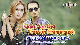 Mala Agatha & Irawan Firmansyah - Pelukan Terakhir 2 (Official Music Video)