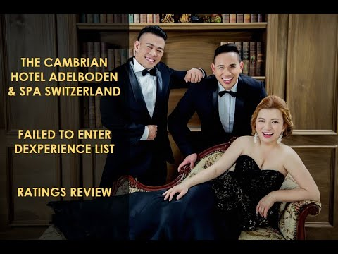 The Cambrian Hotel Adelboden & Spa Switzerland Failed To Enter Dexperience List: Undercover Review!