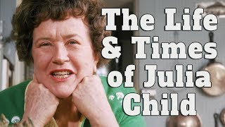 Bon Appetit! The Life and Times of Julia Child