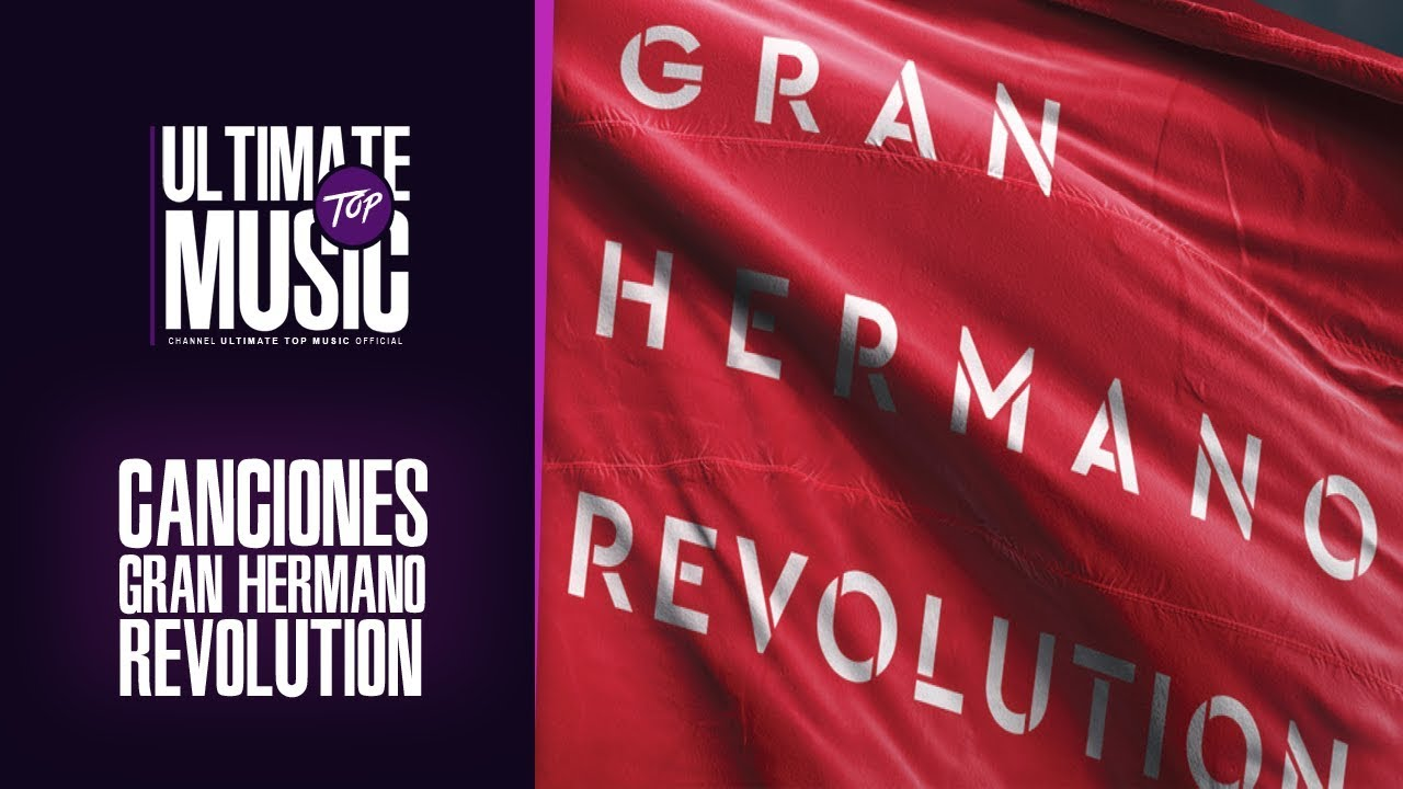 Canciones Gran Hermano 18 Revolution Gh 2018 Youtube