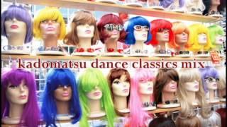 kadomatsu dance classics mix