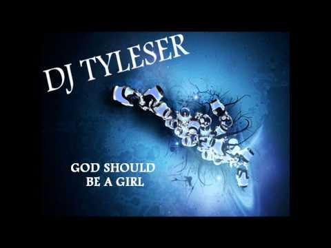 DJ Tyleser - God Should Be A Girl [ Demo ]