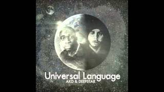 AKD & DEEPSTAR - Universal Language - 02 - One & The Same (ft Rapsody)