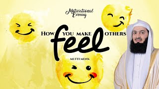 Mufti Menk - How You Make Others Feel