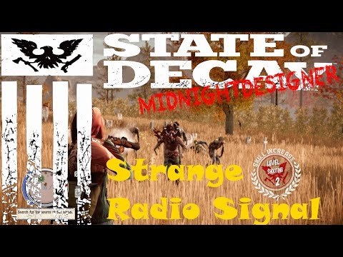 E08  - Strange Radio Signal - State of Decay Year One Survival Edition