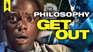 The Philosophy of GET OUT - Wisecrack Edition