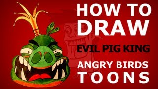 How to draw Angry Birds Toons episode 11 - Slingshot 101 - Evil Pig King