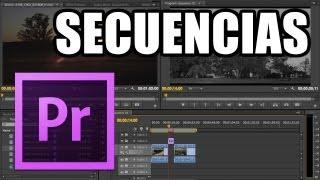 Adobe Premiere Pro - #5: Secuencias