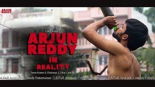 Arjun Reddy In Reality || Spoof short film|| Uday Cena || Tarun kumar