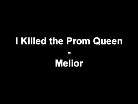 I Killed the Prom Queen - Melior (+lyrics)