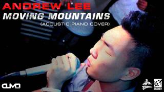 Andrew Lee - Moving Mountains (Acoustic Piano Cover)