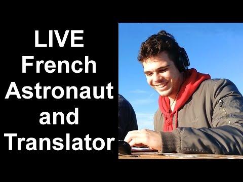 LIVE French Astronaut and Translator! ISS Ham Radio