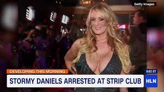 Stormy Daniels arrested at strip club
