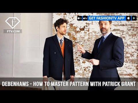 Debenhams presents How To Master Pattern with Patrick Grant   FashionTV   FTV