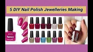 5 DIY nail polish jewelleries making at home