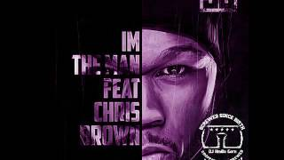 50 Cent Ft Chris Brown I 39 m the Man Remix Chopped Screwed.mp3