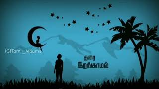 Iravuku nilavaka nee thontinai | tamil new love feel song 💔💝💝