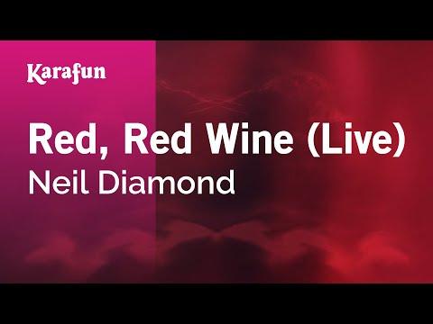 Karaoke Red, Red Wine (Live) - Neil Diamond *