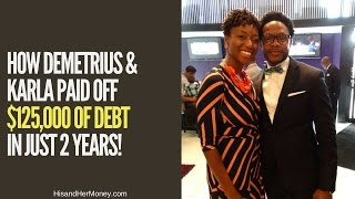 How Demetrius & Karla Davis Paid Off $125,000 Of Debt In Just 2 Years! {AUDIO ONLY}
