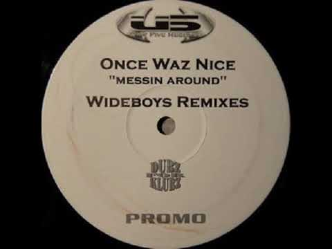 Messin' Around - Once Waz Nice