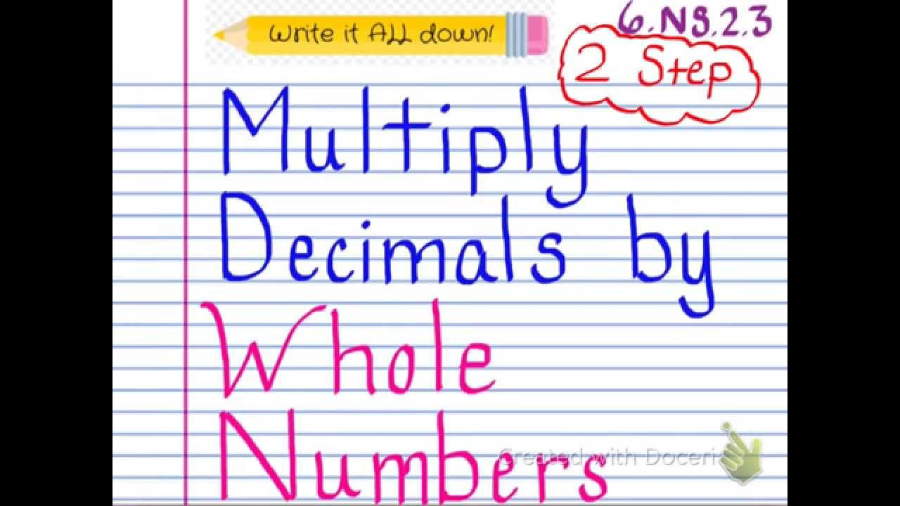 Worksheet How To Times Decimals With Whole Numbers 2 step multiply decimals whole numbers youtube numbers
