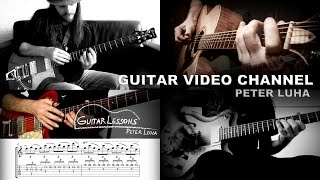 Welcome to Peter Luha's Guitar Chanel - Fingerstyle, Slap, Tapping, Looping, Classical, Lessons