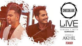 AKHIL | Crossblade Live Season1 | Gurnazar | Teaser | Robby Singh | New Punjabi Teaser 2020