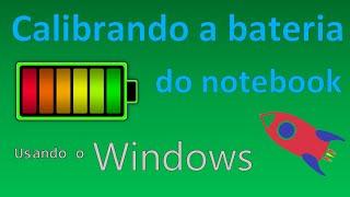 Calibrando a bateria do notebook - Usando o Windows