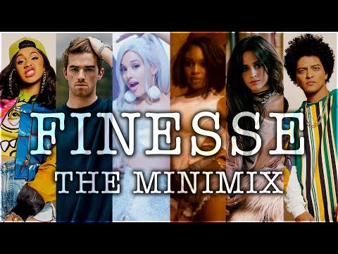 FINESSE REMIX  The Minimix ft Ariana Grande Camila Cabello The Chainsmokers Zara Larsson